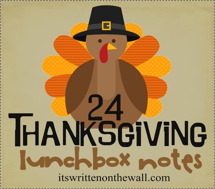 It's Written on the Wall: (freebie) Our Thanksgiving Lunchbox Notes are HERE! 24 in the Collection