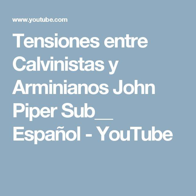 Tensiones entre Calvinistas y Arminianos   John Piper Sub__ Español - YouTube