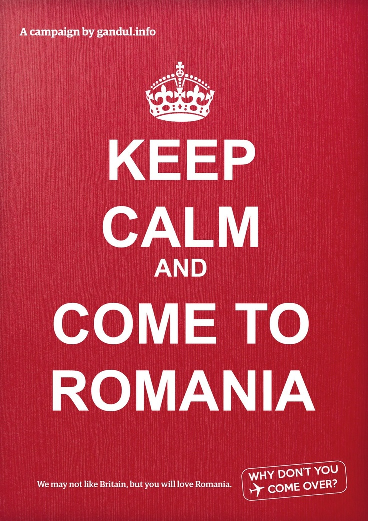 We may not like Britain, but you will love Romania. Why don't you come over?