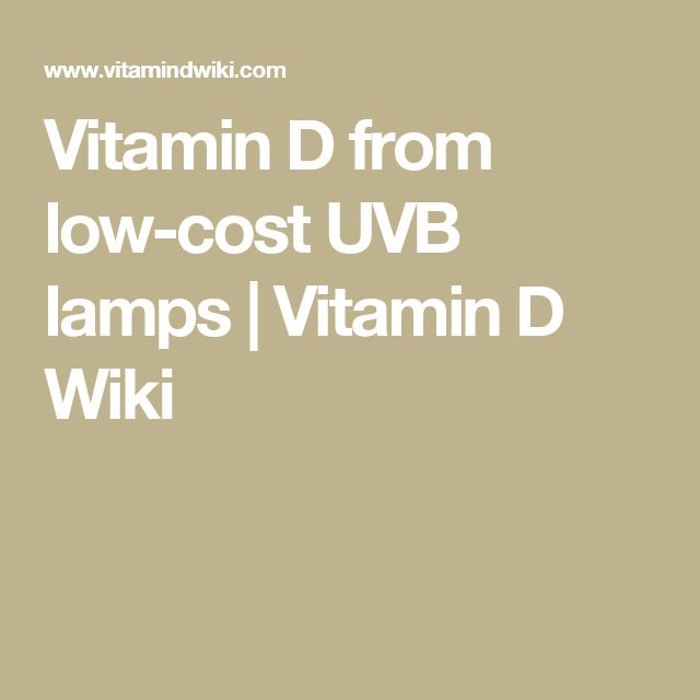 Marvelous Vitamin D from low cost UVB lamps Vitamin D Wiki