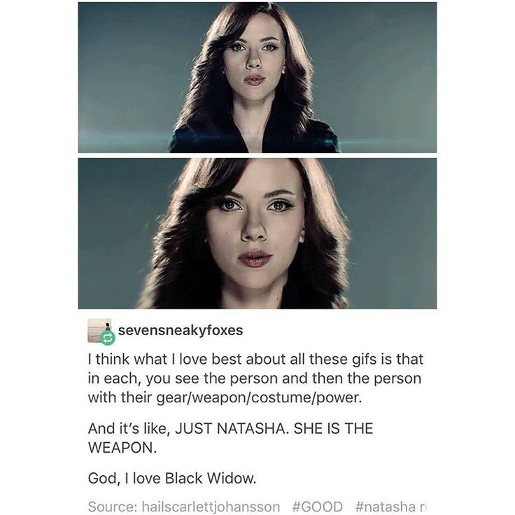 Natasha is a weapon. Same as Hawkeye. They both simply ARE dangerous.< i love it she's awesome