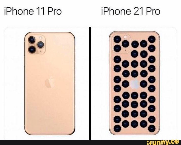 IPhone 11 Pro iPhone 21 Pro , iFunny )