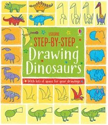 Usborne Step-by-Step Drawing Dinosaurs