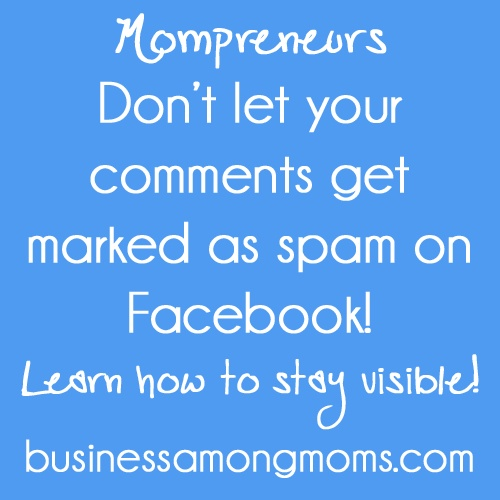 Wondering why Facebook hides your comments as spam, particularly if you participate in tagging events?  Find out why and what you can do to stop it! #mompreneurs