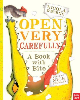 Open Very Carefully: A Book with Bite by Nick Bromley.  A really fun idea that a scary crocodile gets into the wrong book and the reader has to help get rid of him.