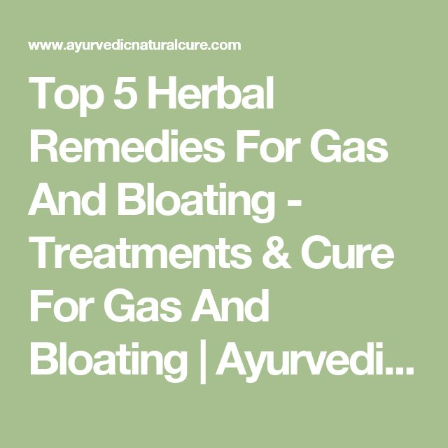 Top 5 Herbal Remedies For Gas And Bloating - Treatments & Cure For Gas And Bloating | Ayurvedic Natural Cure Supplements
