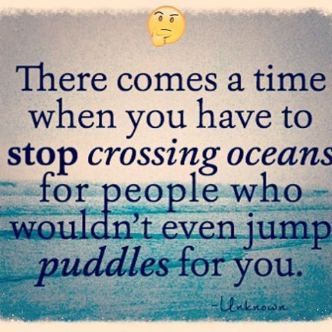 Merveilleux Stop Crossing Oceans For People Who Wouldnu0027t Even Jump Puddles For You Life  Quotes Life Wise Quotes Motivational Quotes Inspirational Quotes About Life  Life ...