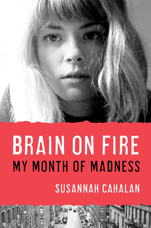 Brain on Fire by Susannah Cahalan: a captivating medical mystery!