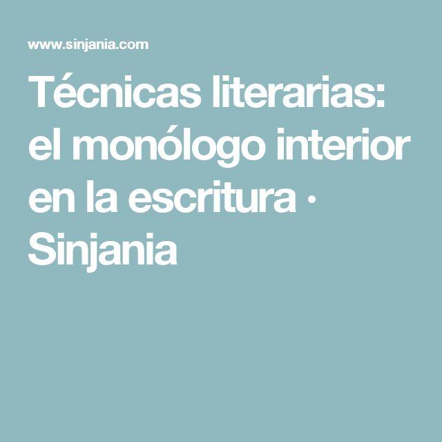 Técnicas literarias: el monólogo interior en la escritura · Sinjania