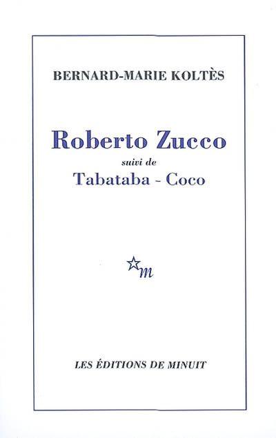 Roberto Zucco; suivi de Tabataba; Coco; et Un hangar, à l'ouest