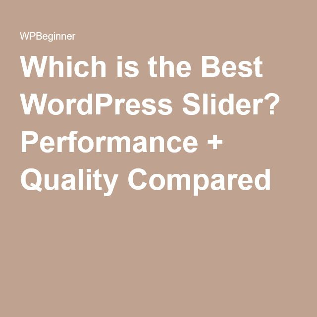 Which is the Best WordPress Slider? Performance + Quality Compared