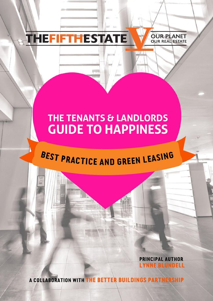 The Tenants & Landlords Guide to Happiness, a guide to best practice and green leasing.