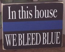 Wood, Police Sign, We Bleed Blue, Thin Blue Line, Police Family, Police Gift, Police Officer Gift, Cop, Wooden Decor, We see you