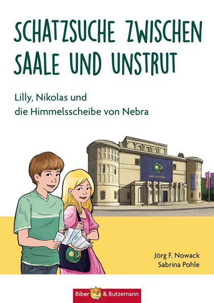 Kinderbuch - Schatzsuche zwischen Saale und Unstrut - Lilly, Nikolas und die Himmelsscheibe von Nebra - Verlag Biber & Butzemann