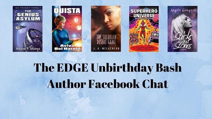 Tonight, 7-9 pm EDT,  August 24, 2016, come join EDGE's authors as they celebrate Arlene F. Marks' Unbirthday party, along with her and her friend's novels! https://www.facebook.com/events/1052579948169187 #ebook #ebooks #book #event #celebration #fantasy #scienceFiction #EDGEScienceFictionAndFantasy #EDGE #author