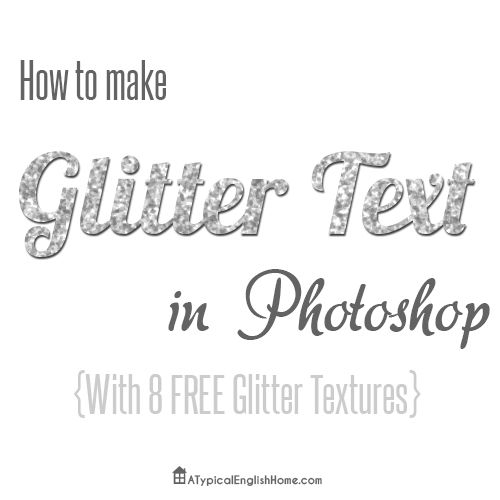 How to make glitter text in Photoshop (includes 8 free glitter patterns for creating blog images).