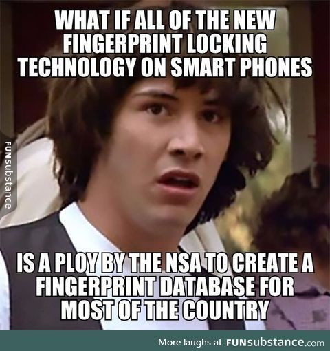 Conspiracy Keanu meme - There are worse things than phone records the NSA could be after