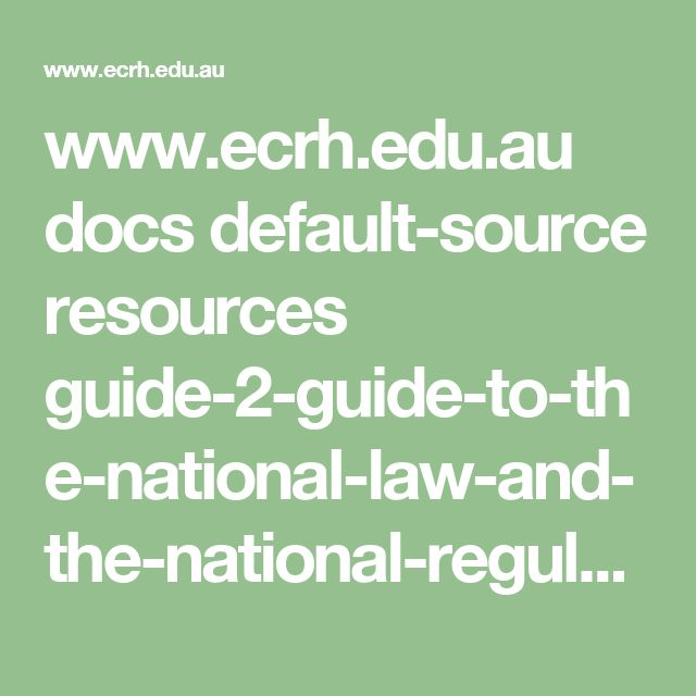www.ecrh.edu.au docs default-source resources guide-2-guide-to-the-national-law-and-the-national-regulations.pdf?sfvrsn=2