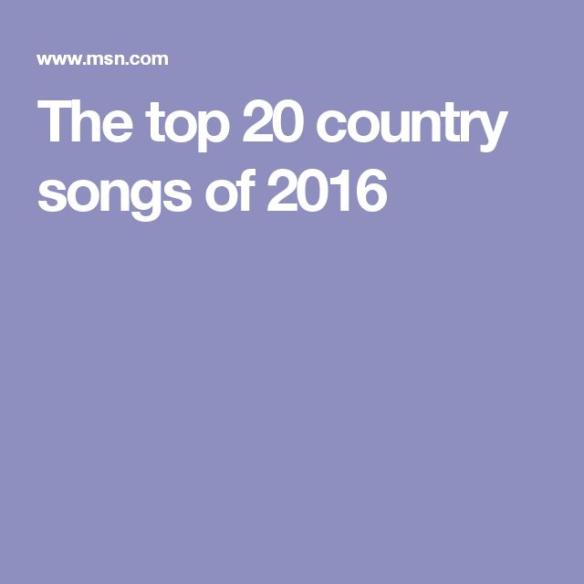 The top 20 country songs of 2016