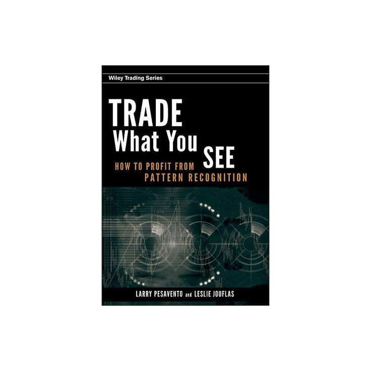 Trade What You See Wiley Trading By Larry Pesavento Leslie