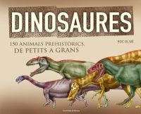 ABRIL-2015. Roc Olivé. Dinosaures. 150 animals prehistòrics, de petits a grans.  Llibre recomanat