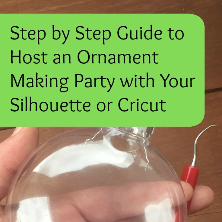 Find out everything you need to know to host an ornament making party with your Silhouette Cameo or Cricut Explore. Includes a step by step guide.