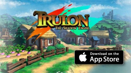 Trulon: The Shadow Engine OUT NOW! https://itunes.apple.com/app/trulon/id957360848 Kick off May with our latest action packed JRPG, Trulon: The Shadow Engine. Building on our experience with the epic turn based RPG, Rimelands: Hammer of Thor, we bring you a streamlined, easy to play and mesmerizing adventure within the Trulon Universe. Lead the fantastic Gladia and other playable characters through the kingdoms of Tripudia and Maelon where monsters and a mysterious disease have run riot…