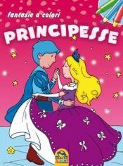 Principesse - Fantasie a colori  Autori Vari   Macro Junior