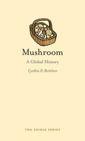 In Mushroom, Cynthia D. Bertelsen examines the colourful history of edible fungi, whose story is fraught with murder and accidental death, hunger and gluttony, sickness and health, religion and war. Some cultures equate them with the rottenness of life while others delight in cooking and eating them, and elevate them to the status of delicacy.