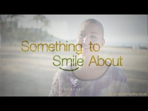 Something to Smile About - Why Forever Living Products
