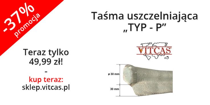 Nowość! Taśma Uszczelniająca TYP-P zbudowana jest z rdzenia sznura owiniętego materiałem z włókna szklanego. Kształt taśmy przypomina literę P. Odporna na temperatury do 550 C.  Promocja: Taśma jest dostępna 37% taniej. Zapraszamy do sklepu: http://sklep.vitcas.pl/pl/p/Tasma-uszczelniajaca-%E2%80%9E-TYP-P/325