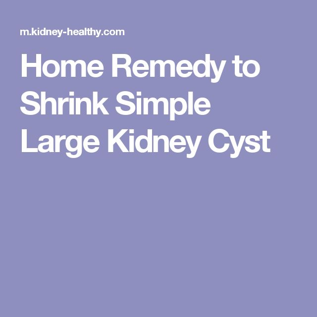 Home Remedy to Shrink Simple Large Kidney Cyst