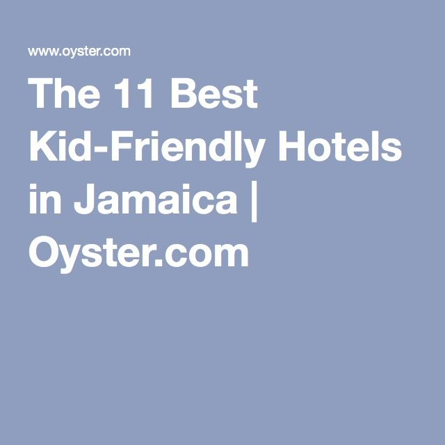 The 11 Best Kid-Friendly Hotels in Jamaica | Oyster.com