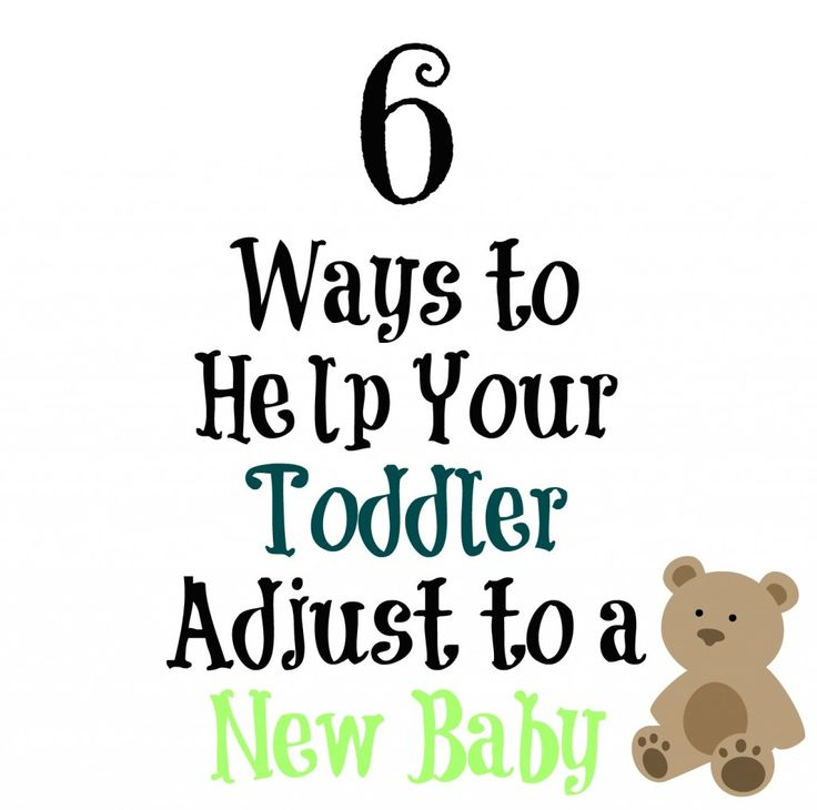 6 Ways to Help Your Toddler Adjust to a New Baby