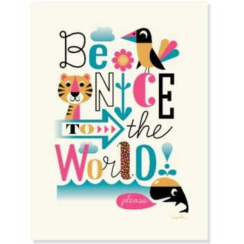 Affisch - Be nice to the world - WWF - Ingela P Arrhenius