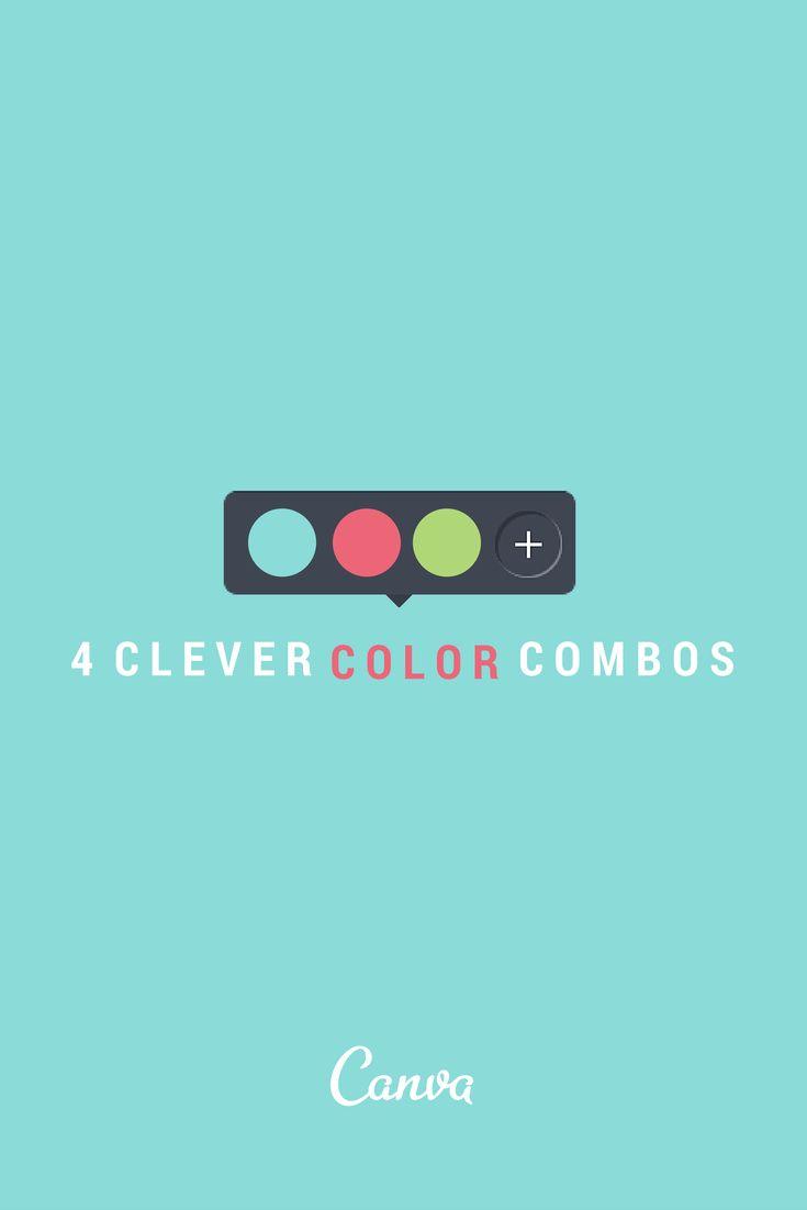 4 Clever Color Combinations http://blog.canva.com/4-clever-color-combinations/