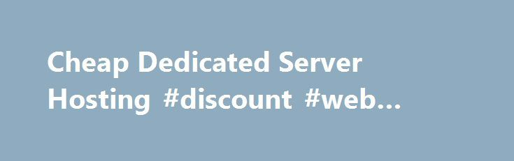 Cheap Dedicated Server Hosting #discount #web #hosting http://hosting.remmont.com/cheap-dedicated-server-hosting-discount-web-hosting/  #dedicated server hosting # Do you have any questions? 1 1 SSL Certificate With an SSL certificate, exchanging information and data on your website is completely risk-free. For example, when a customer fills in a contact form, their information is... Read more