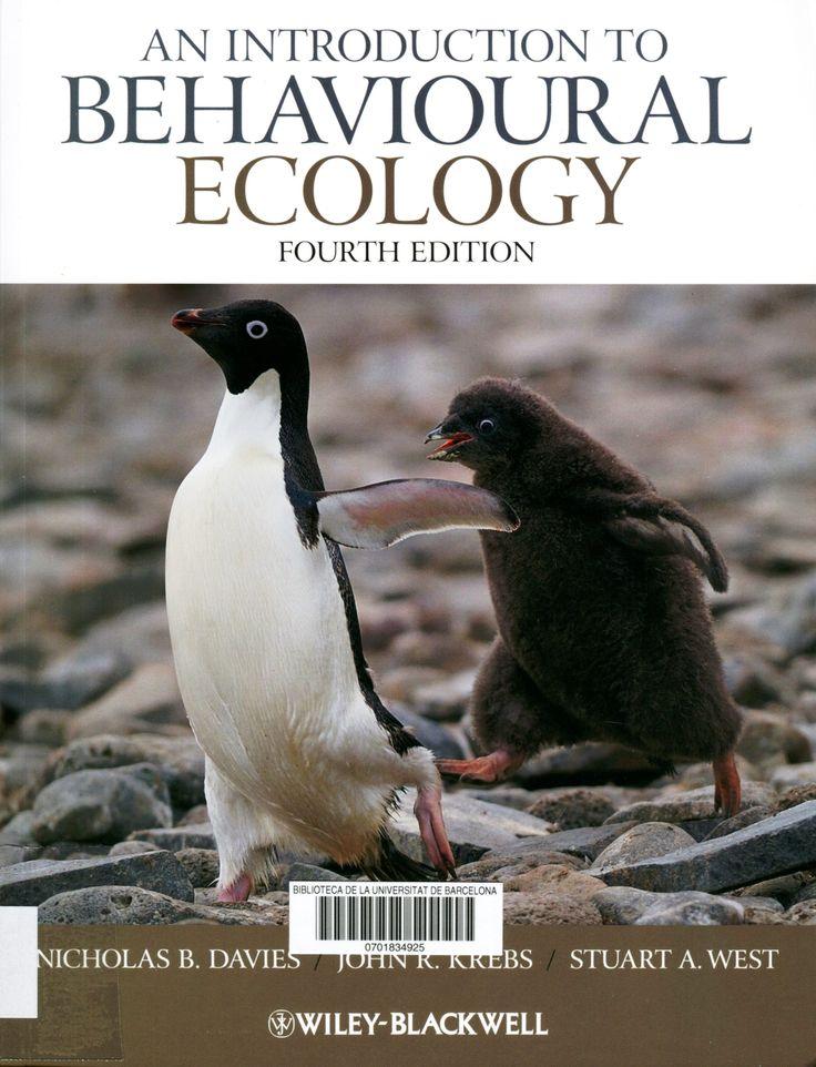 An introduction to behavioural ecology / Nicholas B. Davies, John R. Krebs, and Stuart A. West. 4th ed. Oxford : Wiley-Blackwell, c2012.  #novetatsCRAIBiologia_feb16