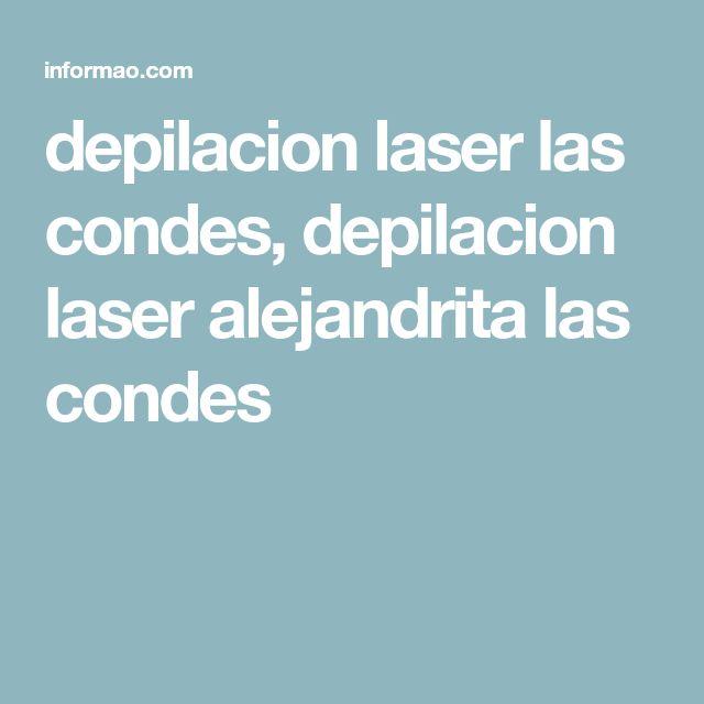 depilacion laser las condes, depilacion laser alejandrita las condes