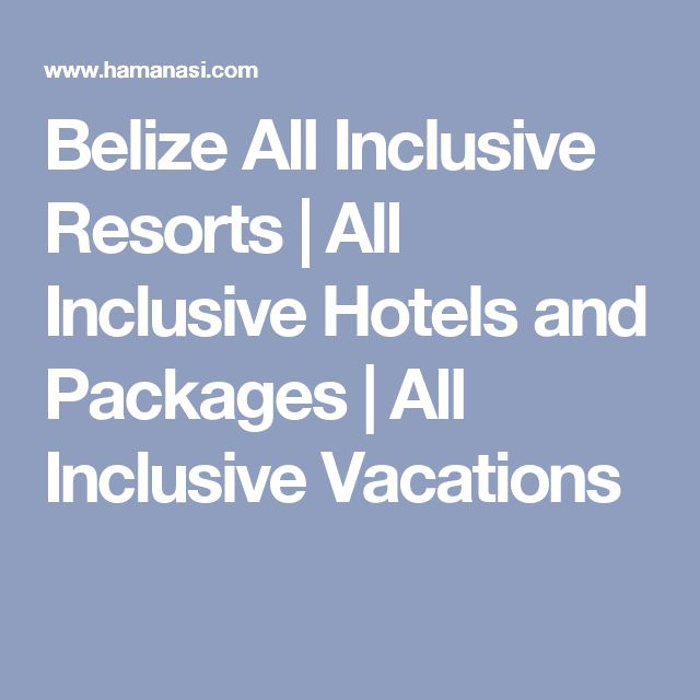 Belize All Inclusive Resorts | All Inclusive Hotels and Packages | All Inclusive Vacations
