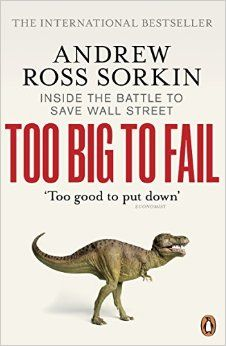 Too Big to Fail: Inside the Battle to Save Wall Street: Amazon.co.uk: Andrew Ross Sorkin: 0000141043164: Books