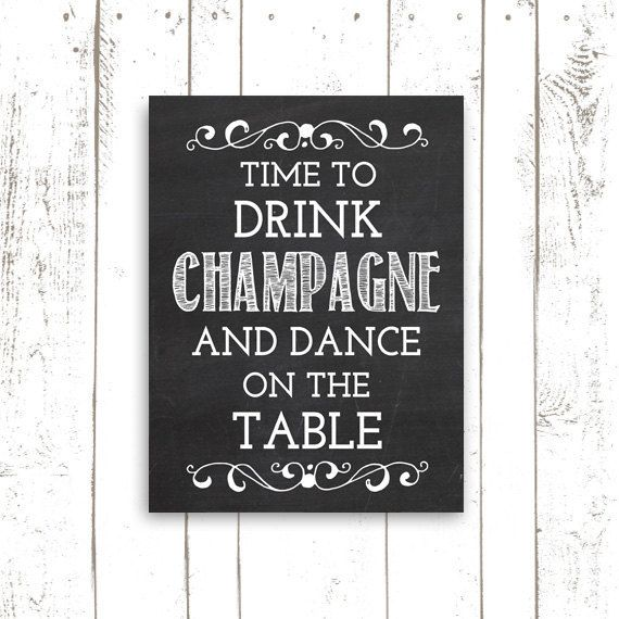Wedding Sign, Chalkboard Print, Time To Drink Champagne and Dance on the Table, Party Decor, Wedding Print