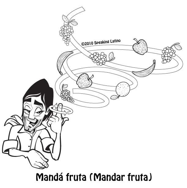 The Argentina Spanish Street Slang Phrase MANDAR FRUTA #Argentina #Spanish via http://www.speakinglatino.com/mandar-fruta/