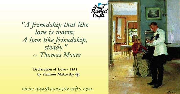 """""""A friendship that like love is warm; A love like friendship, steady."""" ~ Thomas Moore  Declaration of Love - 1891 by Vladimir Makovsky  http://www.amazon.com/dp/B00I32YP4E  #ArtSupplies #Paintbrushes #Quotes #Valentines"""