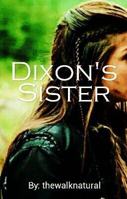 "You should read ""Dixon's sister / The Walking Dead Fanfiction"" on #Wattpad. #random"