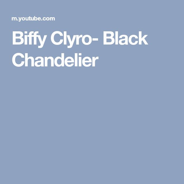 Biffy Clyro- Black Chandelier