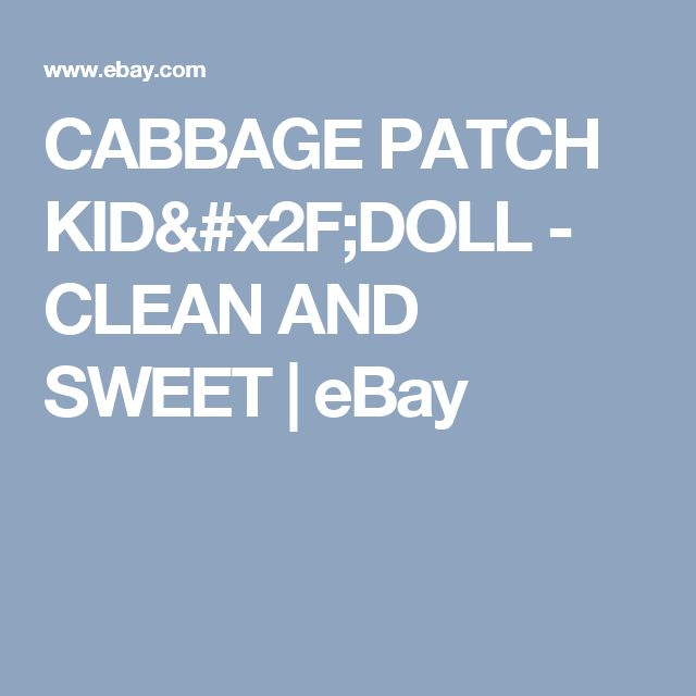 CABBAGE PATCH KID/DOLL - CLEAN AND SWEET | eBay