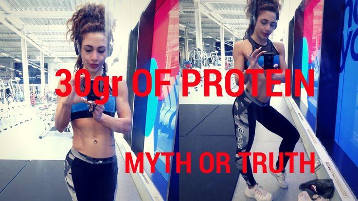 30gr OF PROTEIN - MYTH OR TRUTH???