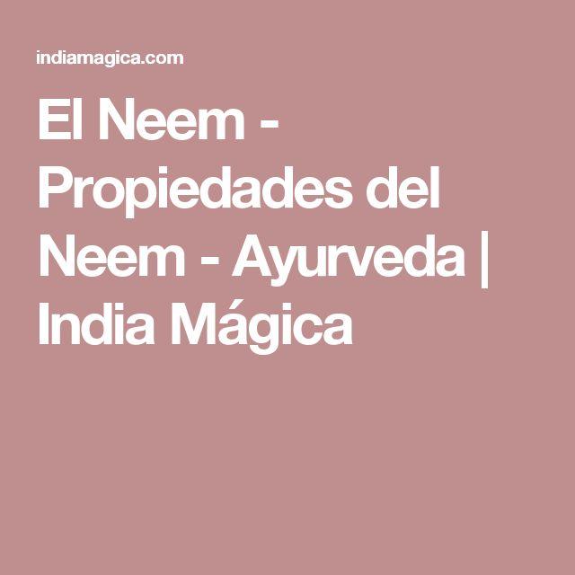 El Neem - Propiedades del Neem - Ayurveda | India Mágica