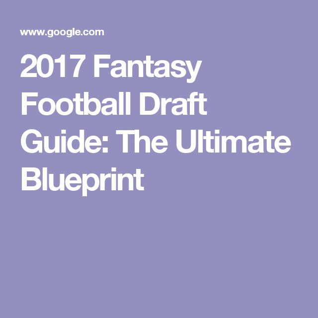2017 Fantasy Football Draft Guide: The Ultimate Blueprint